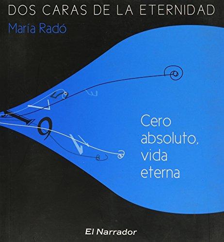 9789871476077: Dos caras de la eternidad/ Two Faces of Eternity: Cero absoluto, vida eterna & El fraile y la mujer/ Absolute Zero, Eternal Life & The Monk and the Woman (Spanish Edition)