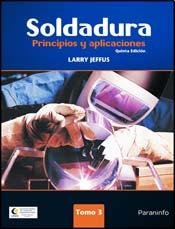 Soldadura / Welding: Principios y aplicaciones /: Jeffus, Larry
