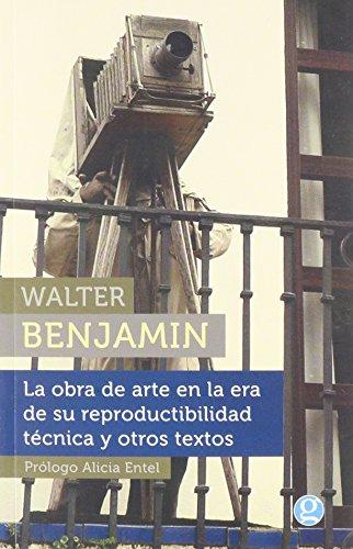 La obra de arte en la era: Benjamin, Walter; Entel,