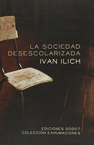 9789871489275: Sociedad desescolarizada, La