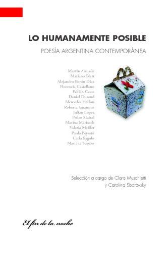Lo Humanamente Posible: Poesía Argentina Contemporánea (Spanish Edition): Muschietti,...