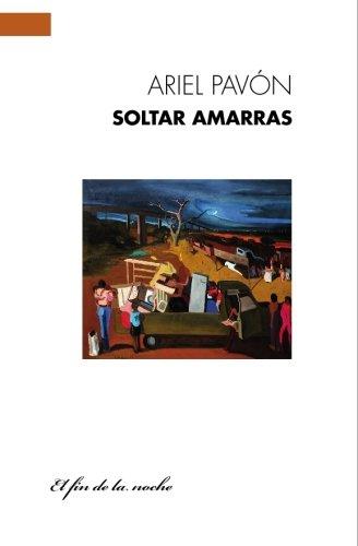 9789871491124: Soltar amarras (Spanish Edition)