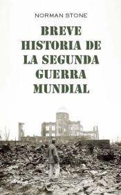 9789871496549: Breve historia de la Segunda Guerra Mundial