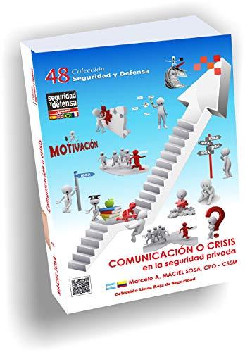 Comunicación o Crisis. En la seguridad privada: Sosa, Marcelo Alberto