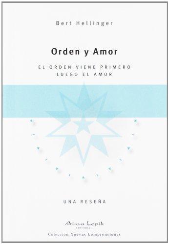 9789871522149: Orden y Amor: el Orden Viene Primero. Luego el Amor