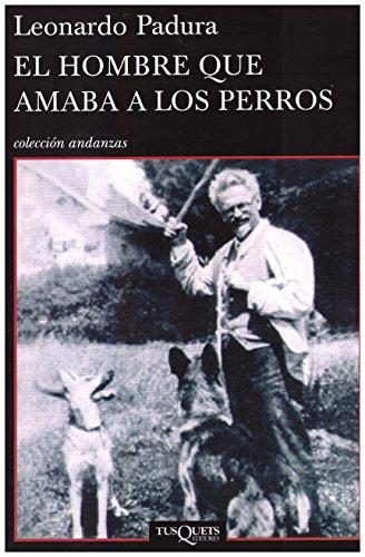 9789871544493: Hombre Que Amaba a los Perros: Collection Andanzas