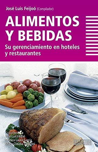 Alimentos y bebidas. Su gerenciamiento en hoteles: Feijoo, Jose Luis;