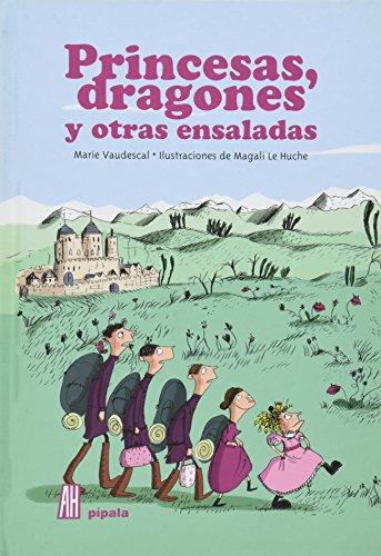 9789871556311: Princesas, dragones y otras ensaladas (Pipala) (Spanish Edition)