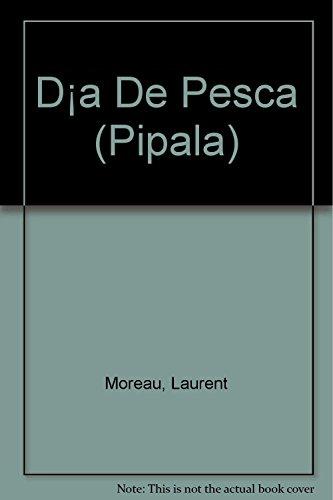 9789871556502: Día De Pesca (Pipala)