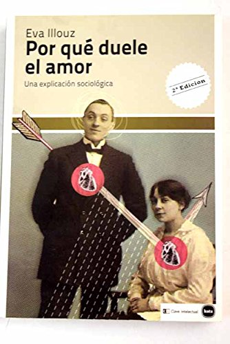 9789871566693: Por que duele el amor / Why love hurts (Spanish Edition)