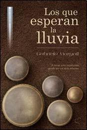 QUE ESPERAN LA LLUVIA, LOS (Spanish Edition): GABRIELA, MARGALL