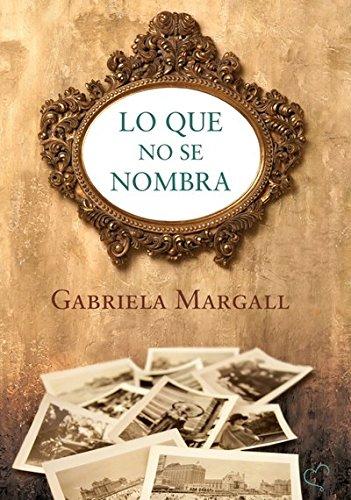 Lo que no se nombra: Gabriela Margall