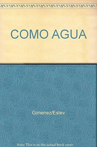 Como agua. (Infantil para todas las edades).: Abel Giménez, Eduardo