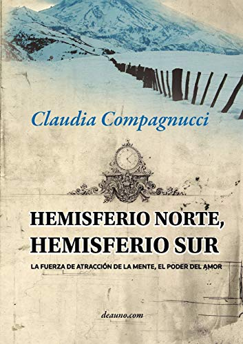 Hemisferio Norte, Hemisferio Sur: La Fuerza de: Claudia Compagnucci