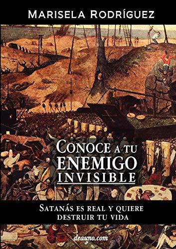 9789871581801: Conoce a Tu Enemigo Invisible - Satanas Es Real y Quiere Destruir Tu Vida (Spanish Edition)