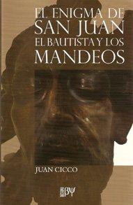 9789871609000: ENIGMA DE SAN JUAN BAUTISTA Y LOS MANDEOS (Spanish Edition)