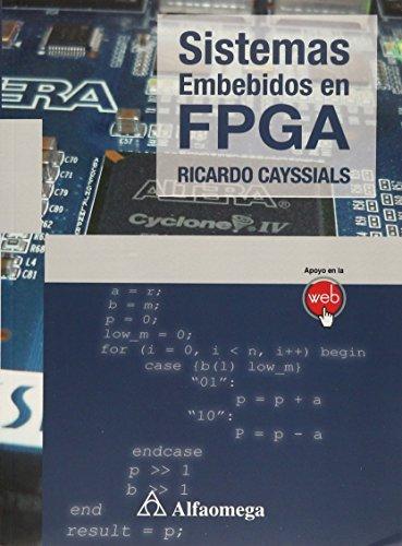 9789871609697: SISTEMAS EMBEBIDOS EN FPGA. Cayssials. 1ed.