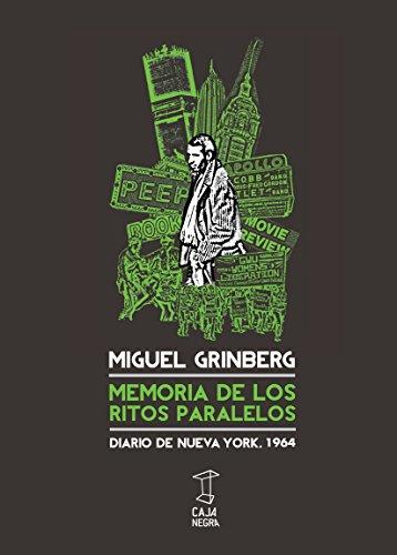 9789871622276: Memoria de los ritos paralelos: diario de Nueva York, 1964 Miguel Grinberg