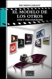 9789871678006: EL MODELO DE LOS OTROS: CINE Y PSICOANALISIS