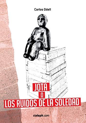 Jota O Los Ruidos de La Soledad: Carlos Odell