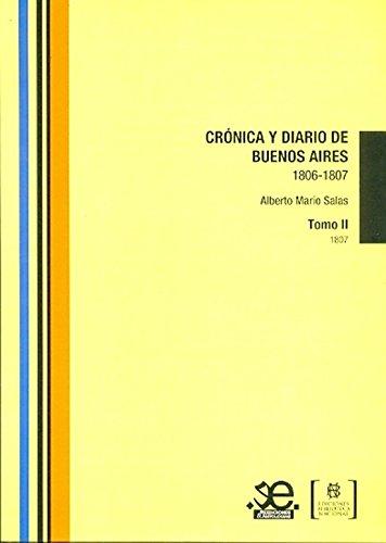 CRONICA Y DIARIO DE BUENOS AIRES 1806-1807: Salas, Alberto Mario -