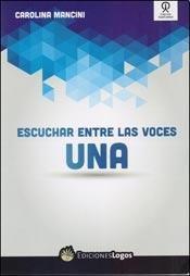 9789871764907: Escuchar Entre Las Voces Una