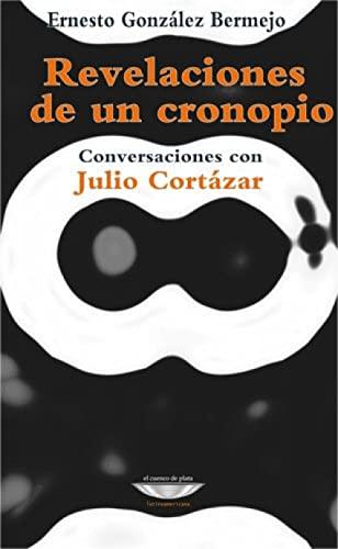 9789871772575: REVELACIONES DE UN CRONOPIO Conv.J.C