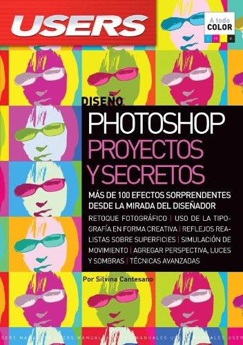 9789871773251: Photoshop: Proyectos y Secretos: Espanol, Manual Users, Manuales Users (Spanish Edition)