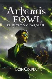 Artemis Fowl : el último guardián: Eoin Colfer
