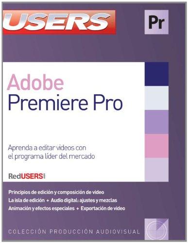 9789871857326: Adobe Premier Pro: Manuales Users (Spanish Edition)