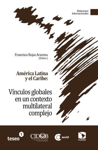 9789871867103: América Latina y el Caribe: Vínculos globales en un contexto multilateral complejo