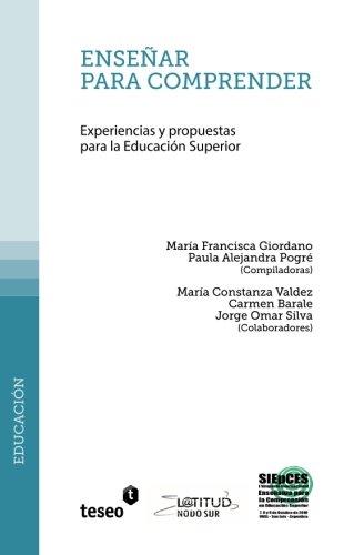9789871867288: Enseñar para comprender: Experiencias y propuestas para la Educación Superior