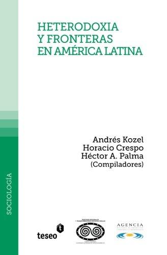 9789871867653: Heterodoxia y fronteras en América Latina: Andrés Kozel, Horacio y Héctor A. Palma (Compiladores) (Spanish Edition)