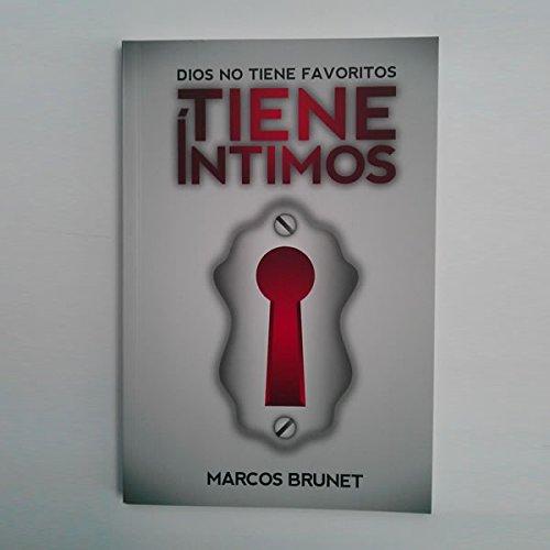 9789871874019: Dios No Tiene Favoritos Tiene Intimos by Marcos Brunet (2012-08-02)