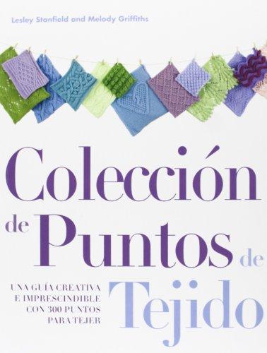 9789871903061: Colecci�n De Puntos De Tejido. Una Gu�a Creativa Imprescindible Con 300 Puntos Para Tejer