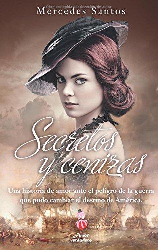 9789871903108: Secretos y cenizas (Spanish Edition): Una Historia de Amor Ante el Peligro de la Guerra Que Pudo Cambiar el Destino de America