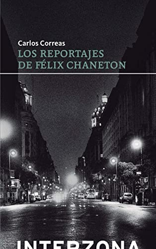 9789871920464: Los reportajes de Félix Chaneton