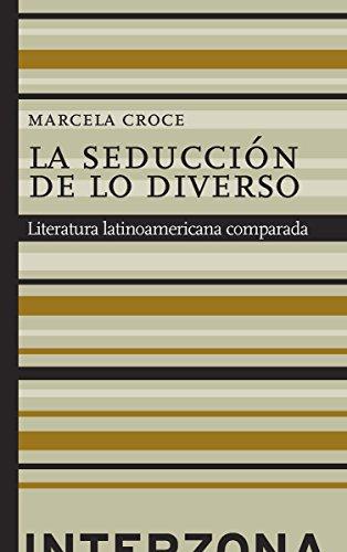 9789871920921: La seducción de lo diverso : Literatura latinoamericana comparada