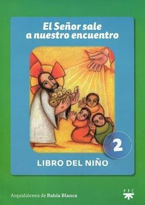 9789871931194: El señor sale a nuestro encuentro : libro del niño 2