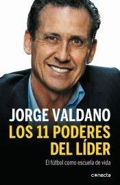 Los 11 poderes del líder: Jorge Valdano