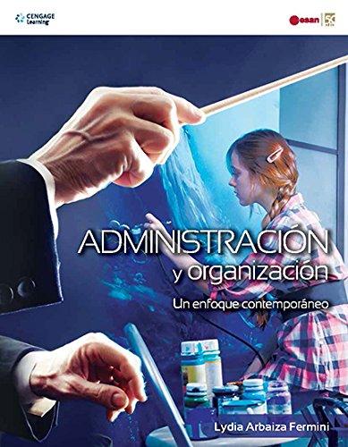 9789871954414: ADMINISTRACION Y ORGANIZACION:UN ENFOQUE CONTEMPORANEO
