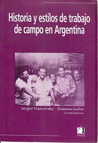 9789872001810: Historia y Estilos de Trabajo de Campo En Argentina (Spanish Edition)