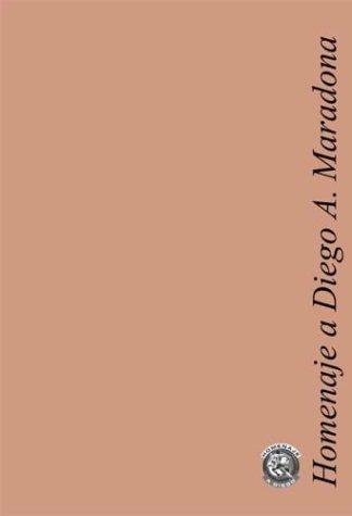 9789872004507: Libro Homenaje a Diego A. Maradona