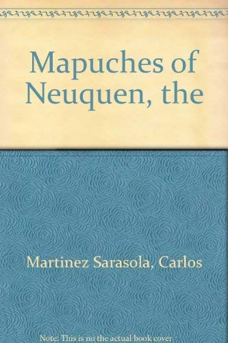 Mapuches of Neuquen, the (Spanish Edition): Carlos Martinez Sarasola