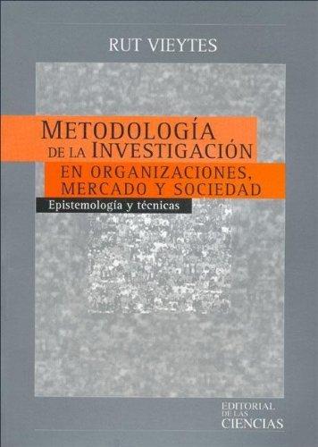9789872020071: Metodologia de La Investigacion En Organizaciones, Mercado y Sociedad (Spanish Edition)