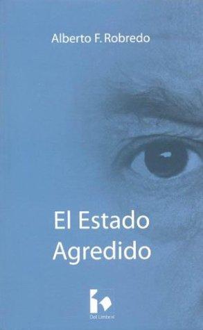 9789872028053: El Estado Agredido (Spanish Edition)