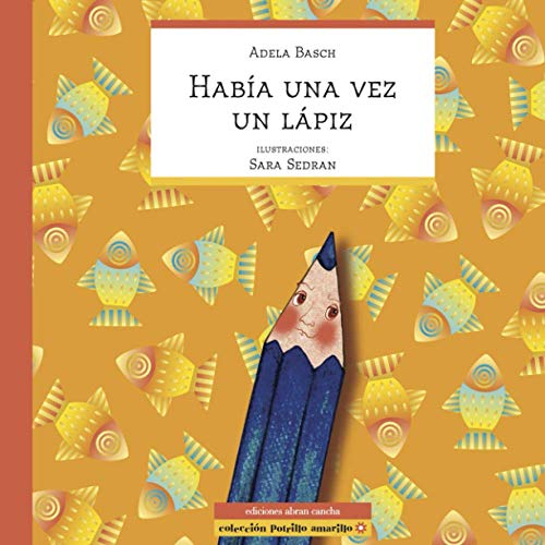 9789872030957: Habia Una Vez Un Lapiz (Spanish Edition)