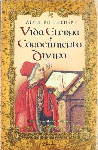 Vida Eterna y Conocimiento Divino (Spanish Edition): Eckhart, Maestro; Grinberg, Miguel