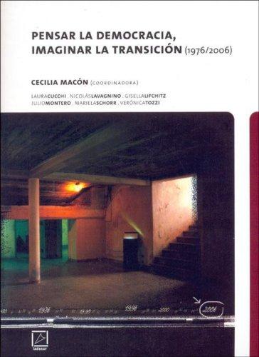 Pensar La Democracia, Imaginar La Transicion (1976/2006): Macon, Cecilia