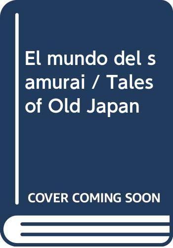 9789872040277: El mundo del samurai / Tales of Old Japan (Spanish Edition)